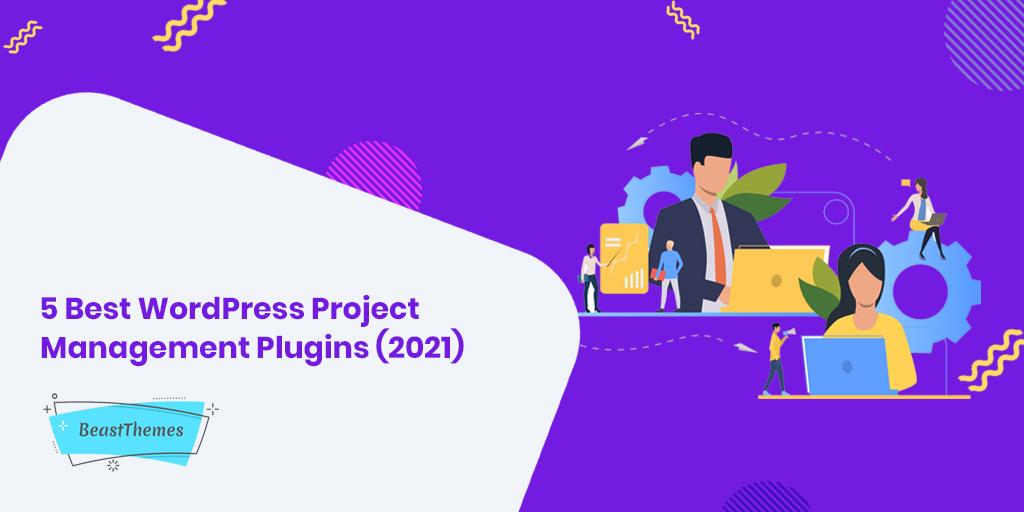 5 Best WordPress Project Management Plugins (2021)